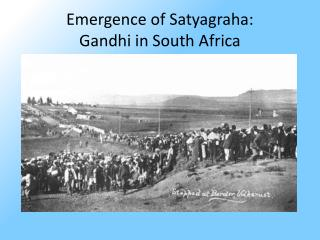 Emergence of Satyagraha: Gandhi in South Africa