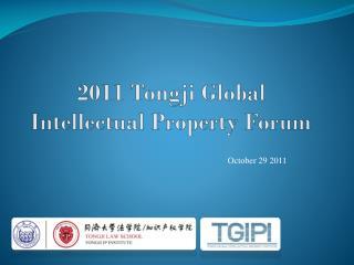 2011 Tongji Global  Intellectual Property Forum