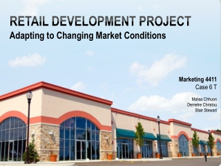 RETAIL DEVELOPMENT PROJECT Adapting to Changing Market Conditions