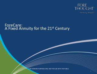 ForeCare:  A Fixed Annuity for the 21 st  Century