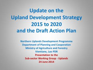 Update on the  Upland Development Strategy 2015 to 2020  and the Draft Action Plan