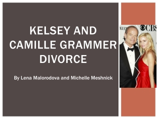 Kelsey and Camille  Grammer Divorce