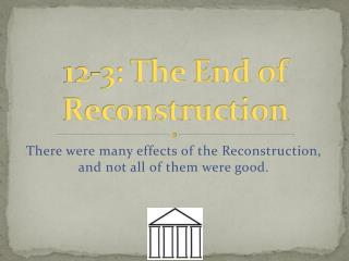 12 -3:  The  End of Reconstruction