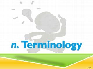 n.  Terminology
