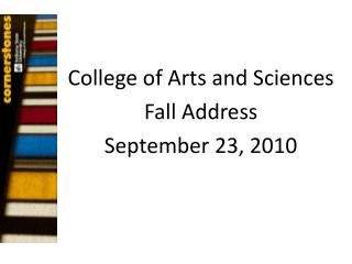 College of Arts and Sciences Fall Address September 23, 2010