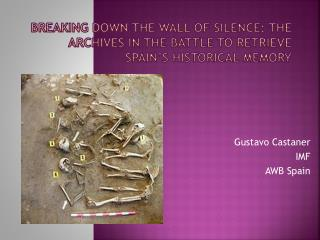 Breaking down the wall of silence: the archives in the battle to retrieve Spain's historical memory