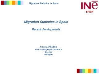 Migration Statistics in Spain Recent developments