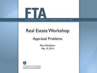 Real Estate Workshop Appraisal Problems Pam Peckham May 19, 2014