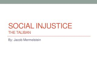 Social Injustice The Taliban