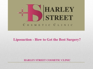 Liposuction - How to Get the Best Surgery?