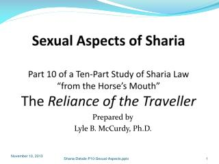 "Sexual Aspects of Sharia Part 10 of a Ten-Part Study of Sharia Law ""from the Horse's Mouth""  The  Reliance of the  Trav"