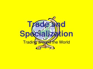 Trade and Specialization