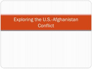 Exploring the U.S.-Afghanistan Conflict