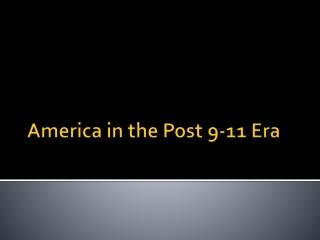 America in the Post 9-11 Era