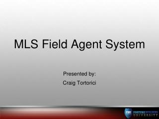 MLS Field Agent System