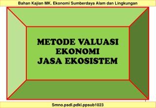 METODE VALUASI EKONOMI   JASA EKOSISTEM