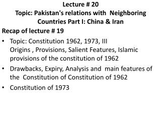 Lecture # 20     Topic: Pakistan's relations with   Neighboring Countries Part  I: China & Iran