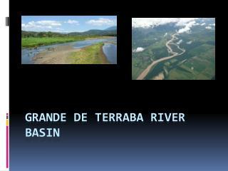 Grande de  Terraba river basin