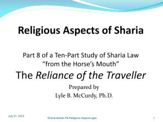 "Religious Aspects of Sharia Part 8 of a Ten-Part Study of Sharia Law ""from the Horse's Mouth""  The  Reliance of the  Tr"