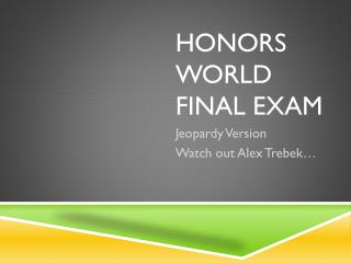 Honors  World Final  Exam