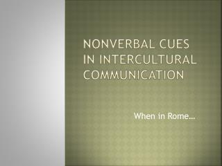 Nonverbal Cues in Intercultural  C ommunication
