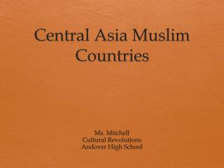 Central Asia Muslim Countries
