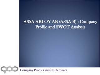 ASSA ABLOY AB (ASSA B) : Company Profile and SWOT Analysis
