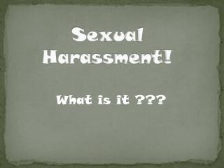 Sexual Harassment!