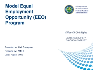 Presented to :  FAA Employees Prepared by :  AMC-9 Date :   August   2012