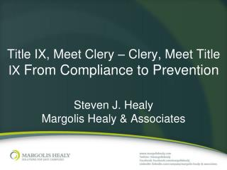 Title IX, Meet Clery –  Clery,  Meet Title IX  From Compliance to Prevention