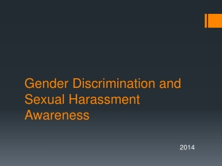 Gender Discrimination and  Sexual Harassment Awareness