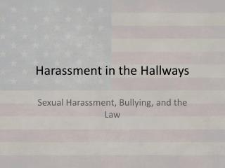Harassment in the Hallways