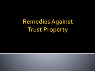 Remedies  Against Trust Property