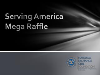 Serving America Mega Raffle