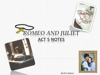 Romeo and Juliet Act 5 Notes