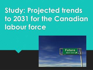 Study: Projected trends to 2031 for the Canadian  labour  force