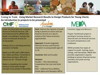 Going to Task:   Using Market Research Results to Design Products for Young Clients An introduction to projects to be p