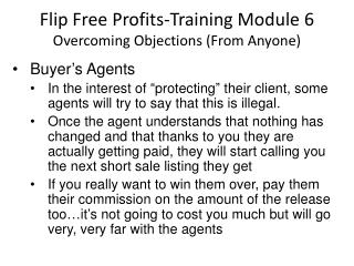 Flip Free Profits-Training Module  6 Overcoming Objections (From Anyone)