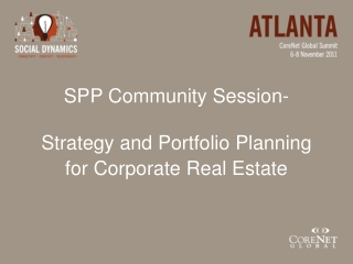 SPP Community Session- Strategy  and Portfolio Planning  for  Corporate Real Estate