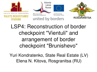"LSP4:  Reconstruction of border checkpoint ""Vientuli"" and arrangement of border checkpoint ""Brunishevo"""