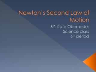 Newton�s Second Law of Motion