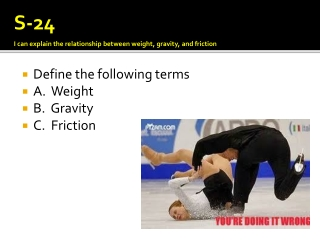Define the following terms A.  Weight B.  Gravity C.  Friction
