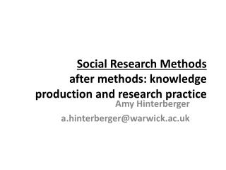 Social Research Methods after  m ethods: knowledge  p roduction and research  p ractice