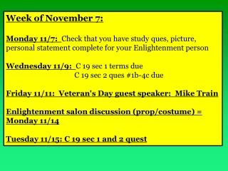 Week of  N ovember 7: Monday 11/7:   Check that you have study  ques , picture, personal statement complete for your En