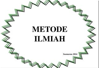 METODE  ILMIAH Soemarno 2014