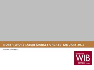 North Shore Labor Market Update  January 2013