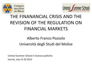 THE FINANANCIAL CRISIS AND THE REVISION OF THE REGULATION ON FINANCIAL MARKETS