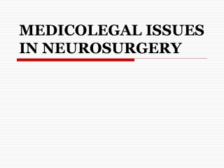 MEDICOLEGAL ISSUES IN NEUROSURGERY