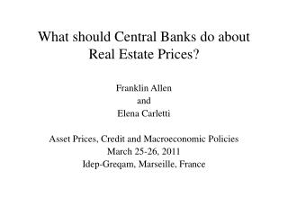 What should Central Banks do about Real Estate Prices?