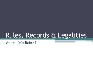 Rules, Records & Legalities